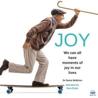 Joy - We can all have moments of Joy in our Lives - Denis McBrinn