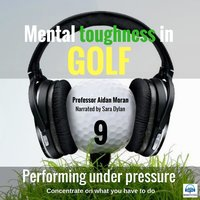 Performing under Pressure: Mental Toughness in Golf