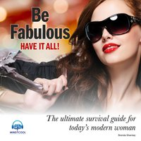 Be Fabulous - The Ultimate Survival Guide for Today's Modern Woman - Brenda Shankey