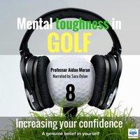 Increasing your Confidence - Mental toughness in Golf - Professor Aidan Moran