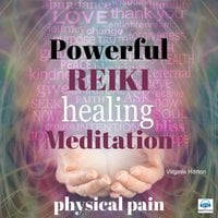 Powerful Reiki Healing Meditation: Physical Pain - Virginia Harton