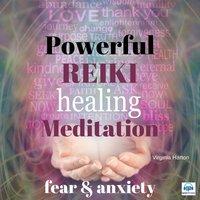 Powerful Reiki Healing Meditation: Fear and Anxiety - Virginia Harton