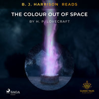 B. J. Harrison Reads The Colour Out of Space - H.P. Lovecraft