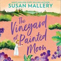 The Vineyard At Painted Moon - Susan Mallery