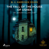 B. J. Harrison Reads The Fall of the House of Usher - Edgar Allan Poe