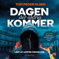 Dagen der aldrig kommer - Tom Peder Olsen