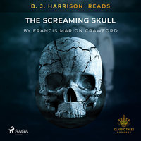 B. J. Harrison Reads The Screaming Skull - Francis Marion Crawford