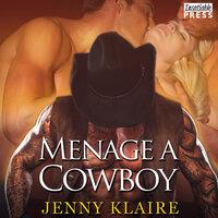 Menage a Cowboy - Jenny Klaire