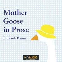 Mother Goose in Prose - L. Frank Baum