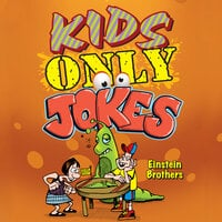 Kids ONLY Jokes - James Allen Einstein