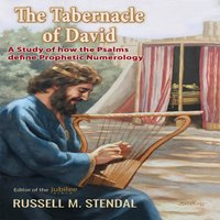 The Tabernacle of David - Russell M. Stendal