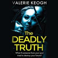 The Deadly Truth - Valerie Keogh
