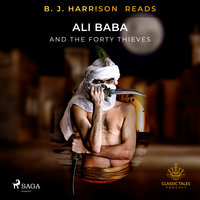 B. J. Harrison Reads Ali Baba and the Forty Thieves - Anonymous