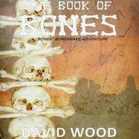 The Book of Bones - David Wood