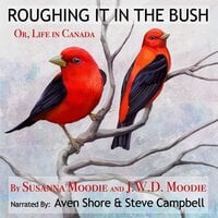Roughing It in the Bush: Or, Life in Canada - Susanna Moodie, J.W.D. Moodie