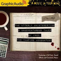 The Utterly Uninteresting and Unadventurous Tales of Fred, the Vampire Accountant [Dramatized Adaptation] - Drew Hayes