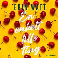 En enkelt lille ting - Erin Watt