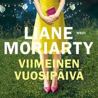 Viimeinen vuosipäivä - Liane Moriarty