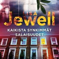 Kaikista synkimmät salaisuudet - Lisa Jewell