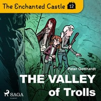 The Enchanted Castle 12 - The Valley of Trolls - Peter Gotthardt