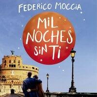 Mil noches sin ti - Federico Moccia