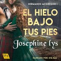 El hielo bajo tus pies - Josephine Lys