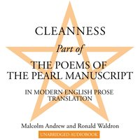 Cleanness: Part of The Poems of the Pearl Manuscript in Modern English Prose Translation - Malcolm Andrew, Ronald Waldron