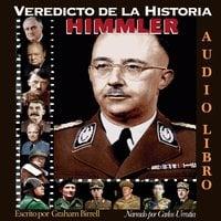 Veredicto de la Historia: HIMMLER - Graham Birrell