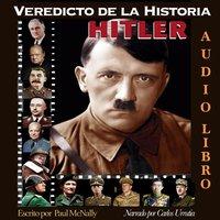 Veredicto de la Historia: HITLER - Paul McNally