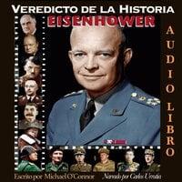 Veredicto de la Historia: EISENHOWER - Michael O'Connor