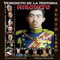 Veredicto de la Historia: HIROHITO - Paul McNally