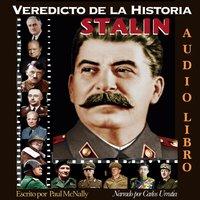 Veredicto de la Historia: STALIN - Paul McNally