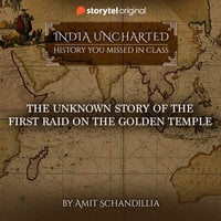 The Unknown story of the First Raid on the Golden Temple - Amit Schandillia