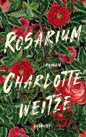 Rosarium - Charlotte Weitze