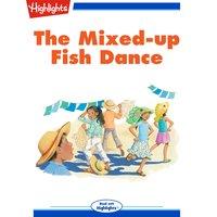 The Mixed-up Fish Dance - Lisa Avila