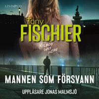 Mannen som försvann - Tony Fischier