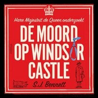 De moord op Windsor Castle - S J. Bennett