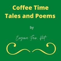 Coffee Time Tales and Poems - Eugenia Fain