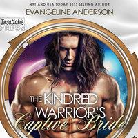 The Kindred Warrior's Captive Bride - Evangeline Anderson