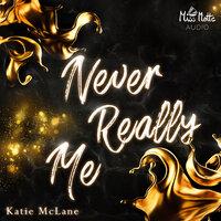 Never Really Me - Katie McLane