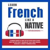 Learn French Like a Native for Beginners - Learn Like A Native