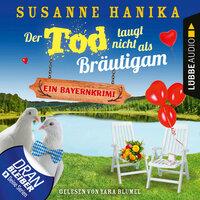 Der Tod taugt nicht als Bräutigam - Susanne Hanika