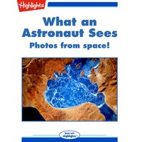 What an Astronaut Sees - hfc editorial