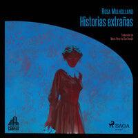 Historias extrañas - Rosa Mullholland