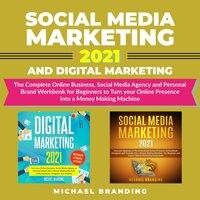 Social Media Marketing 2021 and Digital Marketing - Michael Branding