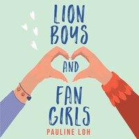 Lion Boys and Fan Girls
