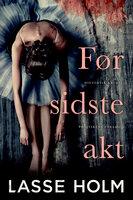 Før sidste akt - Lasse Holm