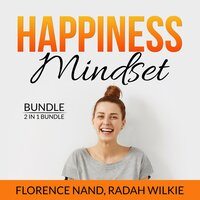 Happiness Mindset Bundle, 2 in 1 Bundle: Happy Inside, Happy by Design - Radah Wilkie, Florence Nand