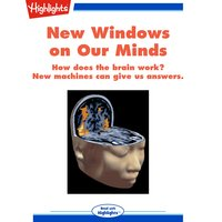New Windows on Our Minds: How does the brain work? New machines can give us answers.
