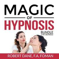 Magic of Hypnosis Bundle, 2 in 1 Bundle: Art of Hypnosis and Self Hypnosis - Robert Dane, F.A. Foman